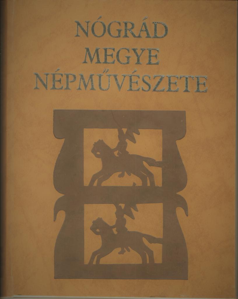 <b>Nógrád Megye Népművészete</b>